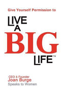 Give Yourself Permission to Live a Big Life