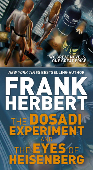 The Dosadi Experiment and The Eyes of Heisenberg