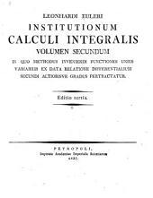 Leonhardi Euleri Institutionum calculi integralis volumen primum [-quartum]: Volume 2