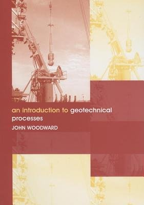 An Introduction to Geotechnical Processes