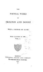 The Poetical Works of Skelton and Donne: With a Memoir of Each, Volume 1