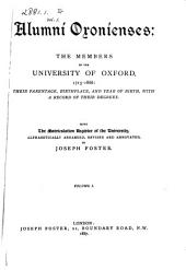 Alumni Oxonienses: The Members of the University of Oxford, 1715-1886 : Their Parentage, Birthplace, and Year of Birth, with a Record of Their Degrees : Being the Matriculation Register of the University, Volume 1