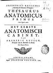 Frederici Ruyschii ... Thesaurus anatomicus primus cum figuris aeneis: Het eerste anatomisch cabinet