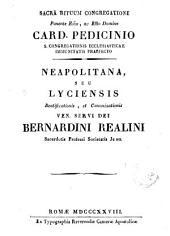 Neapolitana, seu Lyciensis beatificationis, et canonizationis ... Bernardini Realini