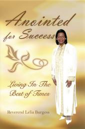 Anointed for Success: Living In the Best of Times