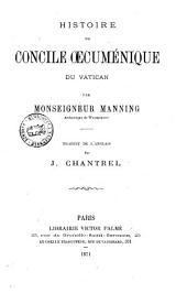 Histoire du Concile Oecumenique du Vatican par Monseigneur Mannin