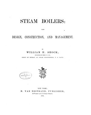 Steam Boilers  Their Design  Construction  and Management