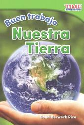 Buen trabajo: Nuestra Tierra (Good Work: Our Earth) (Spanish Version)
