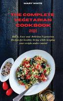 The Complete Vegetarian Cookbook 2021