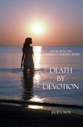 Death by Devotion (Book #9 in the Caribbean Murder series)