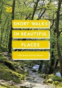 Short Walks in Beautiful Places