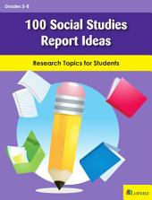 100 Social Studies Report Ideas: Research Topics for Students