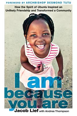 I Am Because You Are