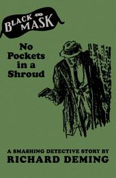 No Pockets in a Shroud: A Smashing Detective Story