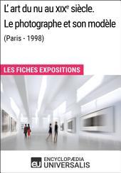 L'art du nu au XIXe siècle. Le photographe et son modèle (Paris - 1998): Les Fiches Exposition d'Universalis