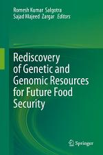 Rediscovery of Genetic and Genomic Resources for Future Food Security
