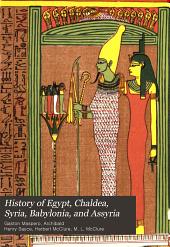History of Egypt, Chaldea, Syria, Babylonia, and Assyria: Volume 10
