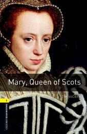 Mary Queen of Scots Level 1 Oxford Bookworms Library: Edition 3