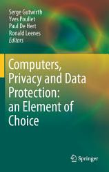 Computers  Privacy and Data Protection  an Element of Choice PDF