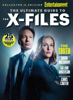 ENTERTAINMENT WEEKLY The Ultimate Guide to The X Files PDF
