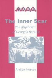 The Inner Scar: The Mysticism of Georges Bataille
