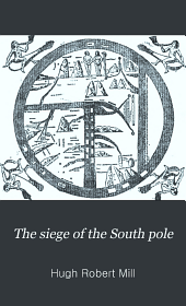 The Siege of the South Pole: The Story of Antarctic Exploration