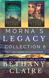 Morna's Legacy Collection 6: Morna's Magic & Mistletoe and Love Beyond Words