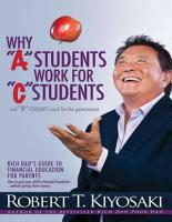 Why A Students Work for C Students and Why B Students Work for the Government Rich Dad s Guide to PDF