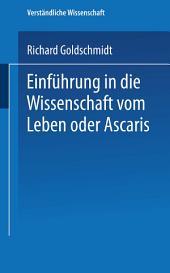 Einführung in die Wissenschaft vom Leben oder Ascaris: Ausgabe 4