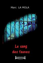 Le sang des fauves: Un polar psychologique