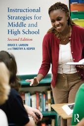 Instructional Strategies for Middle and High School: Edition 2