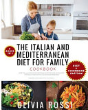 ITALIAN AND MEDITERRANEAN DIET FOR FAMILY COOKBOOK