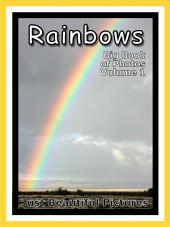 Just Rainbows! vol. 1: Big Book of Rainbow Photographs & Pictures