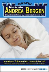 Notärztin Andrea Bergen - Folge 1285: In meinen Träumen bist du noch bei mir