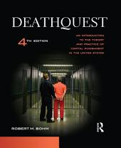 DeathQuest: An Introduction to the Theory and Practice of Capital Punishment in the United States, Edition 4