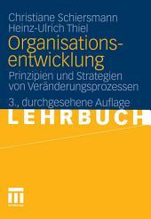 Organisationsentwicklung: Prinzipien und Strategien von Veränderungsprozessen, Ausgabe 3
