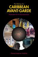 The Making of a Caribbean Avant Garde PDF