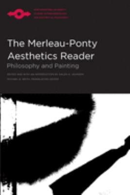 The Merleau Ponty Aesthetics Reader PDF