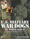 U S  Military War Dogs in World War II