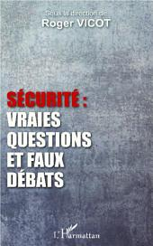 Sécurité : vraies questions et faux débats