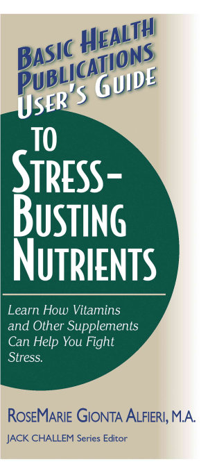 User s Guide to Stress Busting Nutrients
