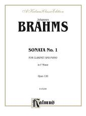 Sonata No. 1 in F Minor, Opus 120: For B-flat Clarinet Solo