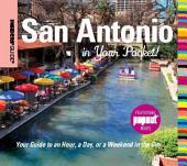 Insiders' Guide®: San Antonio in Your Pocket: Your Guide to an Hour, a Day, or a Weekend in the City