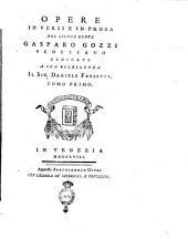 Opere in versi e in prosa del signor conte Gasparo Gozzi veneziano ... Tomo primo [-sesto]: 1