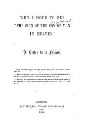 """Why I hope to see """"the Sign of the Son of Man in Heaven."""" A Letter to a Friend"""