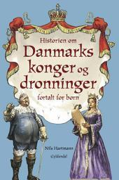 Historien om danmarks konger og dronninger fortalt for børn