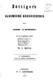 Böttiger's algemeene geschiedenis voor school en huisgezin: Volume 1