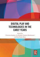 Digital Play and Technologies in the Early Years PDF