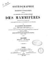 Ostéographie: ou, Description iconographique comparée du squelette et du système dentaire des mammifères récents et fossiles pour servir de base à la zoologie et à la géologie, Volume1