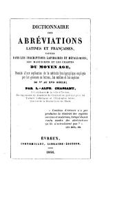 Dictionnaire des abreviations latines et francaises usitees dans les inscriptions lapidaire et metalliques, les manuscrits et les chartes du moyen age
